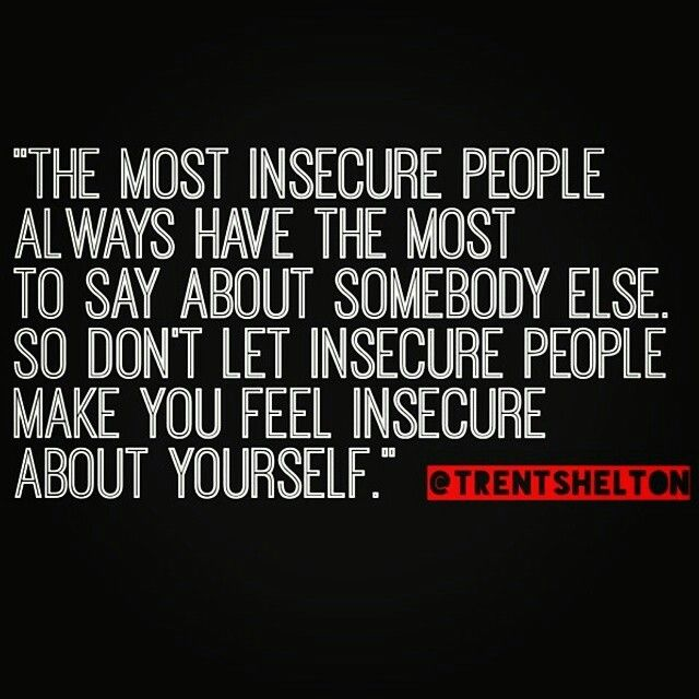 Insecure People Quotes Quotes about Person who are insecure (17 quotes) Insecure People Quotes