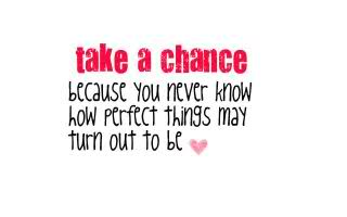 Quotes About Taking Chance On Love 15 Quotes