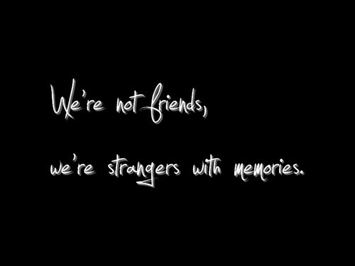 Quotes about We were friends (78 quotes)