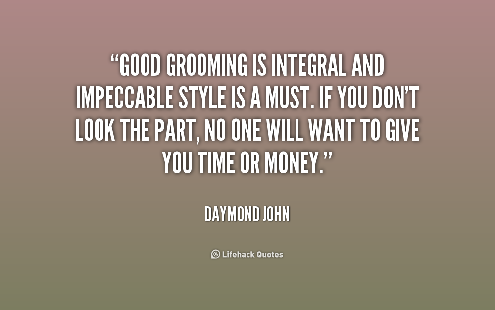 Quotes About Good Grooming 29 Quotes