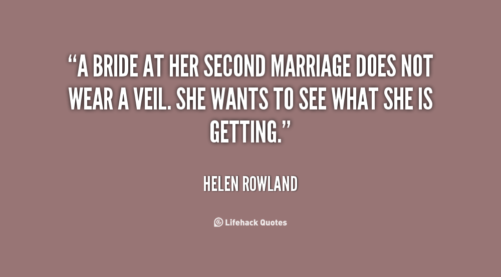 Quotes about Second Marriage (67 quotes)