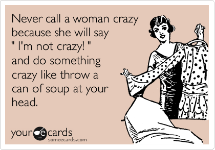 Quotes about Call Me Crazy (60 quotes)