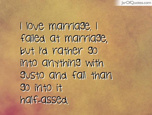 Quotes about Failure in marriage (37 quotes)