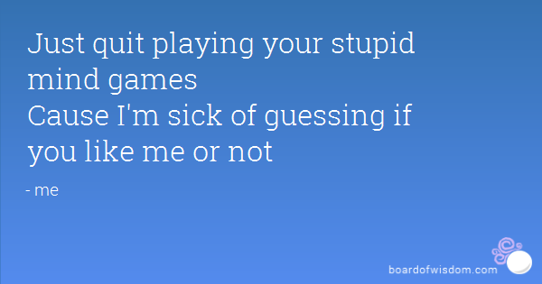 Quotes about Not playing mind games (14 quotes)