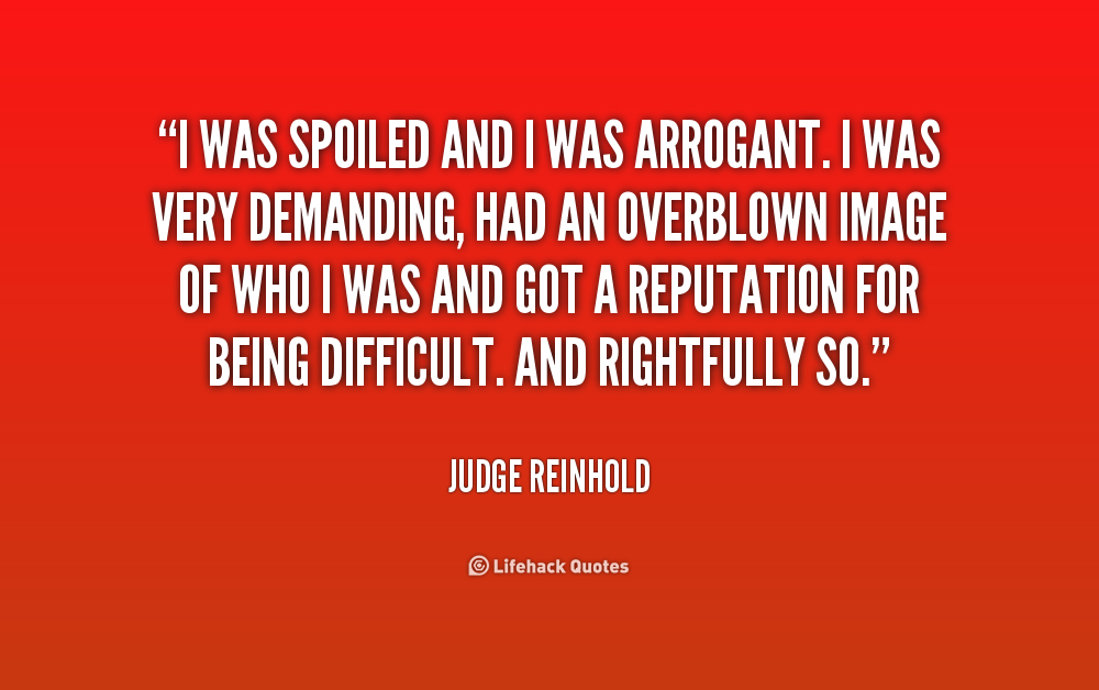 Quotes About Being Spoiled 51 Quotes