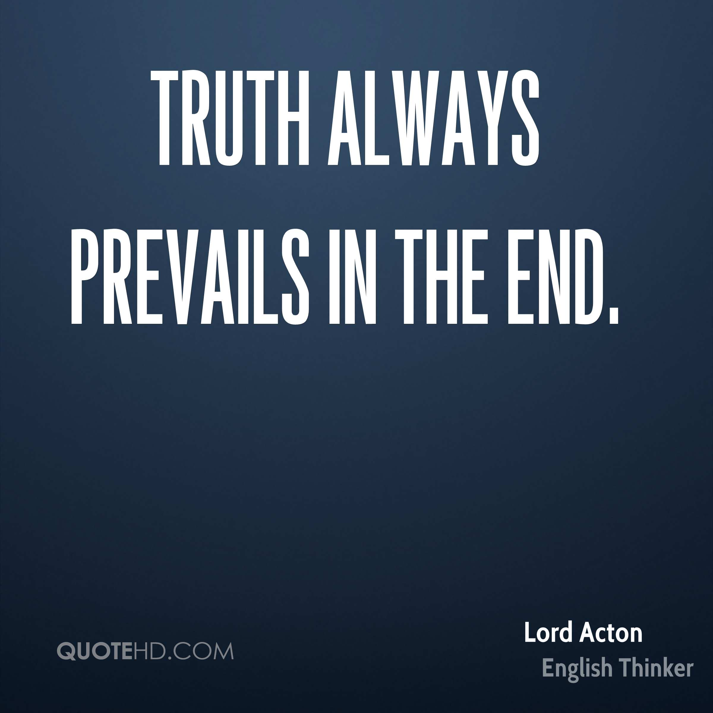 Quotes About Truth Prevails 31 Quotes