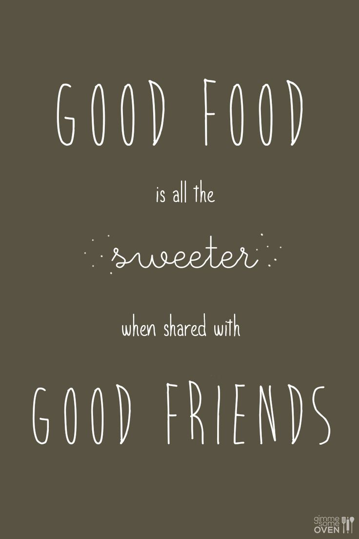 Quotes about Friendship eating 23 quotes