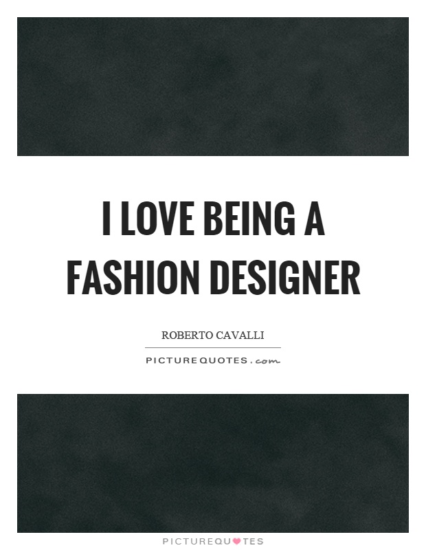 Quotes About Fashion Designer 124 Quotes