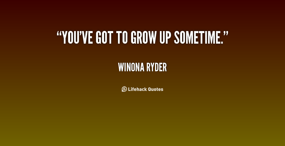 Quotes About Home And Growing Up 60 Quotes Stunning Grow Up Quotes