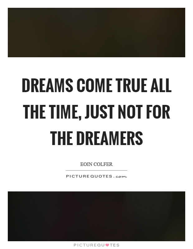 Quotes about dreams not coming true 14 quotes httppicturequotesdreams come true quotes thecheapjerseys Gallery