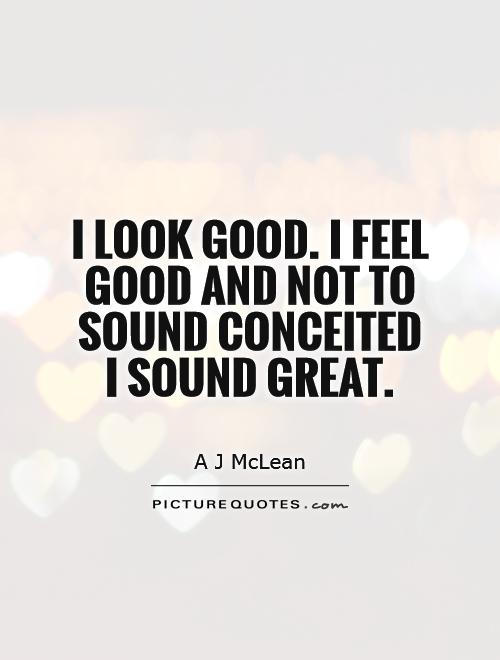 Look Good Feel Good Do Good Quote Ataccs Kids