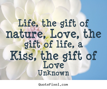 quotes about gifts of life quotes