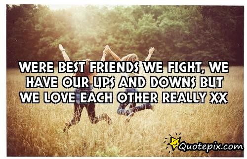 Quotes About Friendship Ups And Downs 16 Quotes