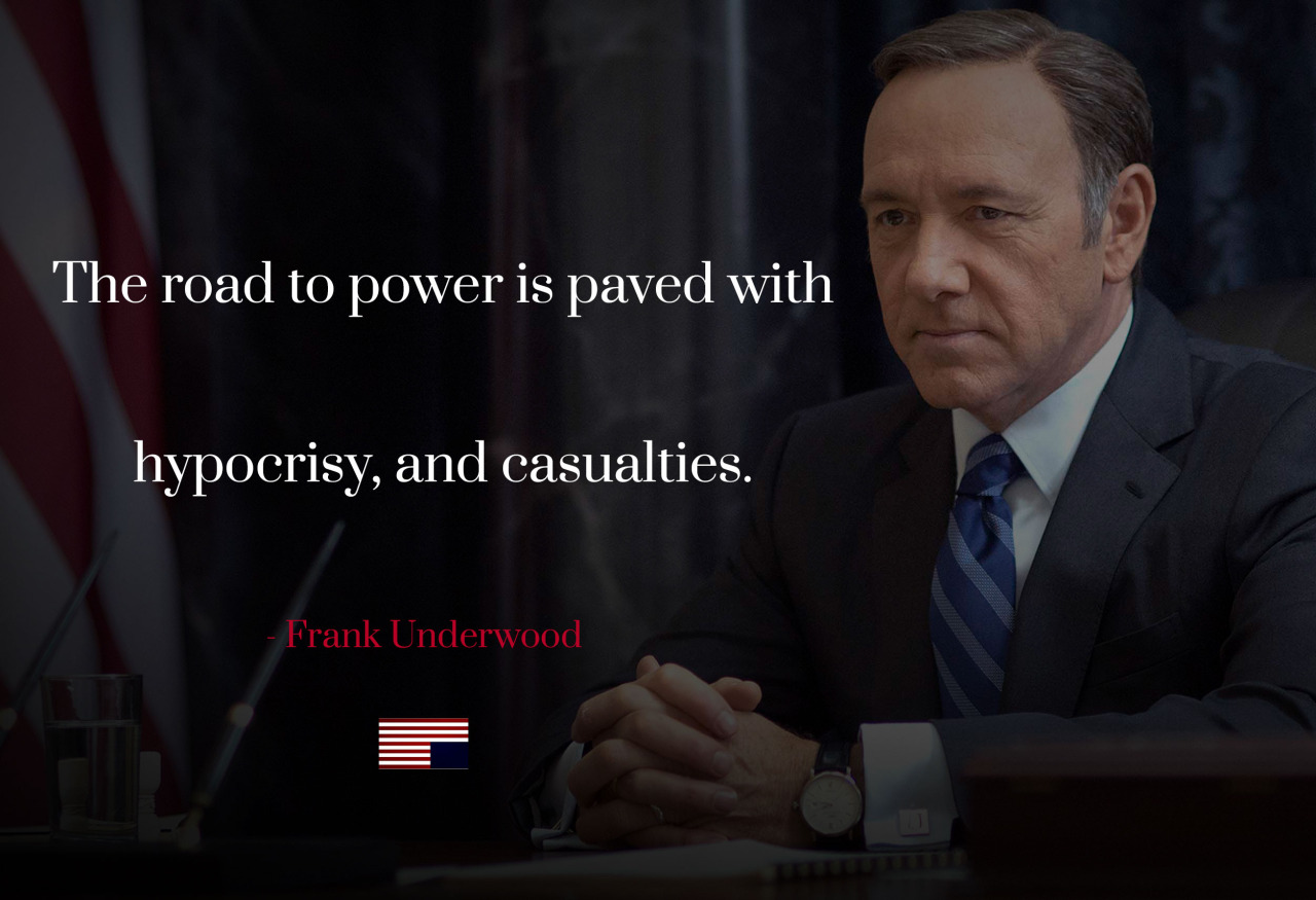 Quotes About House Of Cards 48 Quotes