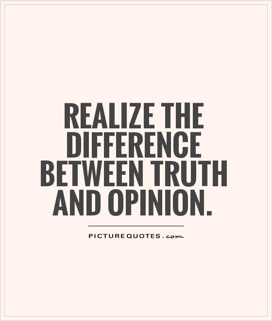 Quotes about Informed Opinions (17 quotes)
