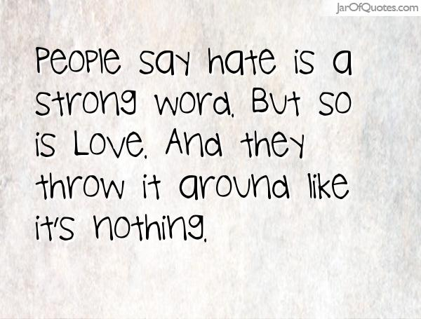 Quotes Strong Word Hate Love Pictures Wwwpicturesbosscom