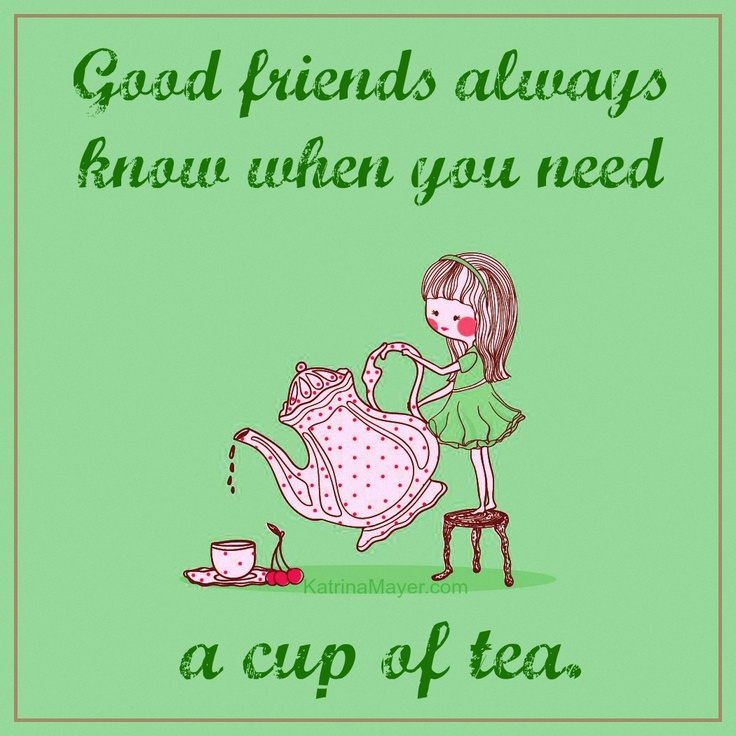 Quotes About Tea And Friendship Gorgeous Quotes About Tea And Friendship 17 Quotes