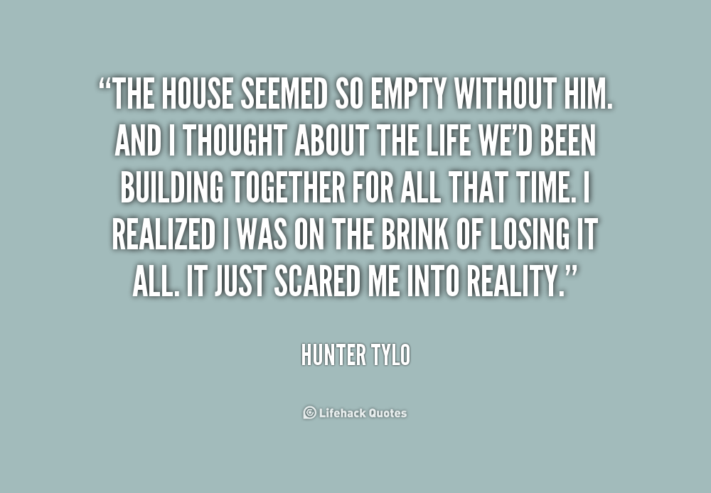 Quotes about Empty house (61 quotes)