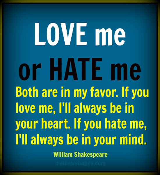 Quotes About Love Me Or Hate Me 50 Quotes