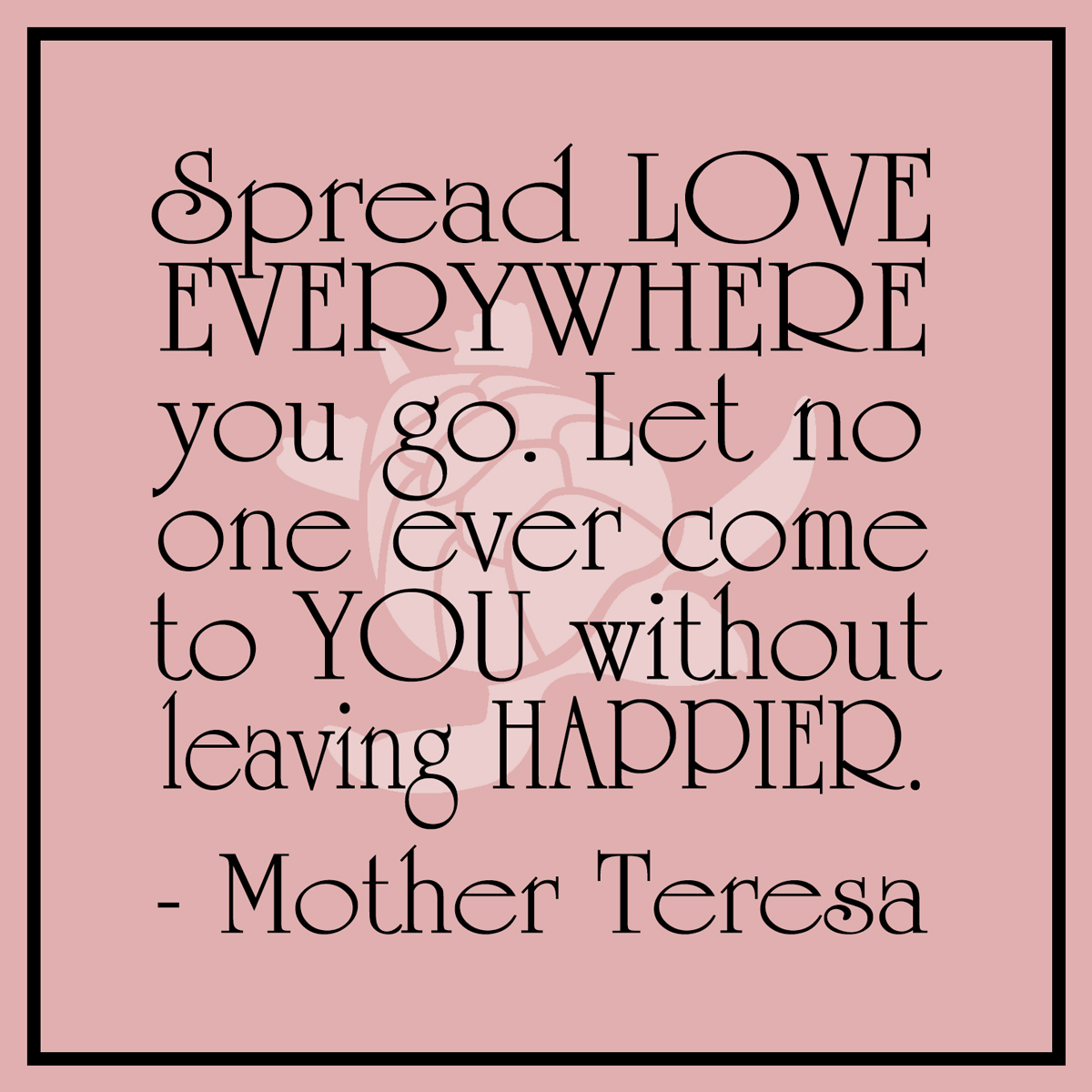 Quotes about Spreading love (57 quotes)