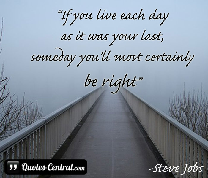 Quotes About Live Each Day 122 Quotes