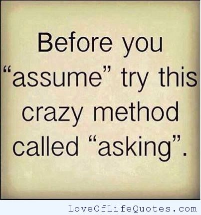 Quotes About Friends Who Assume 23 Quotes