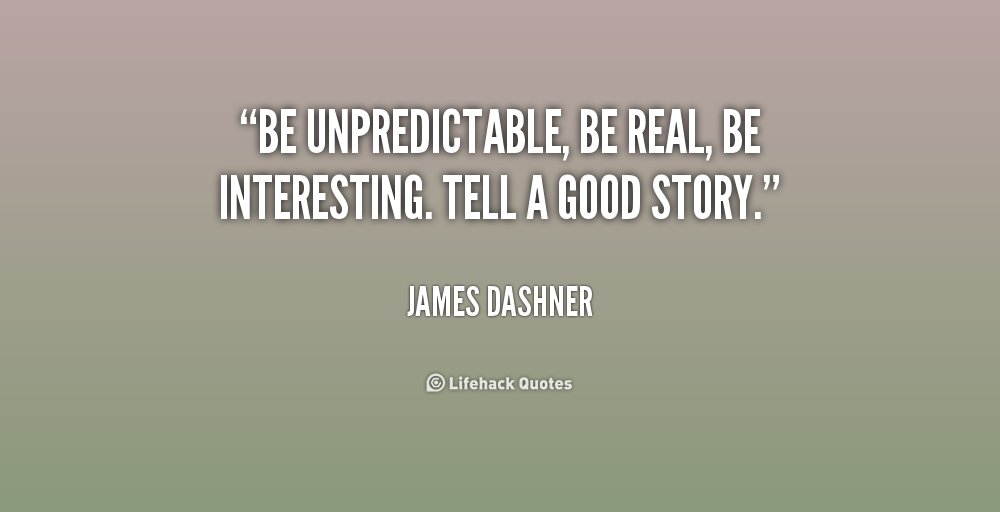 Quotes about Unpredictability (66 quotes)