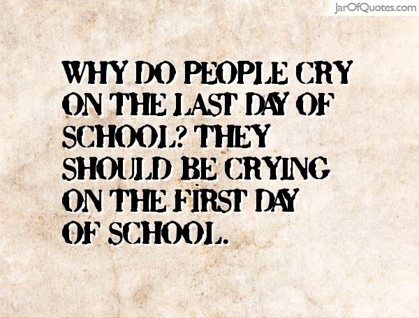 Quotes About Last Day Of School 21 Quotes
