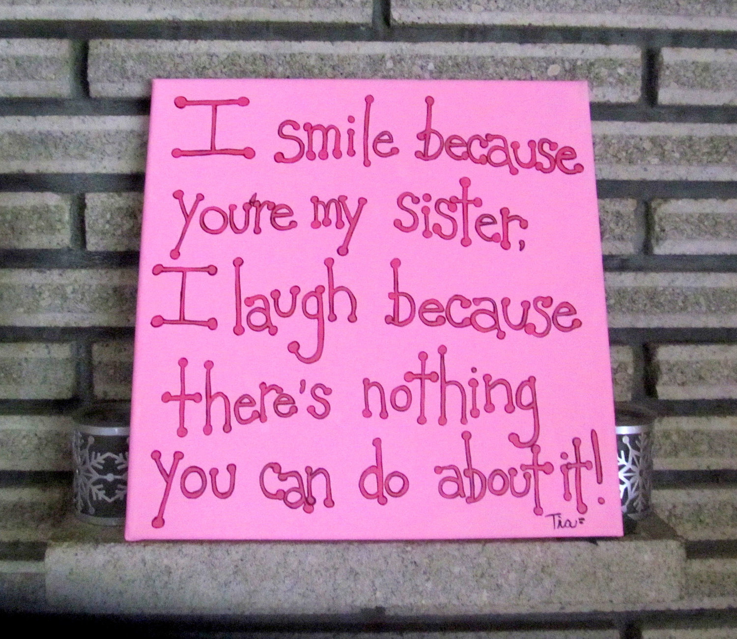 Quotes about Sister funny (38 quotes)