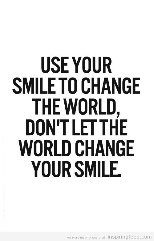 Quotes about Smile more 144 quotes