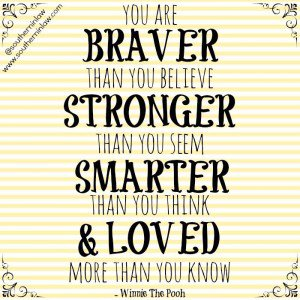 You Are Braver Stronger Seem Smarter Loved More Know Inni Pcwh