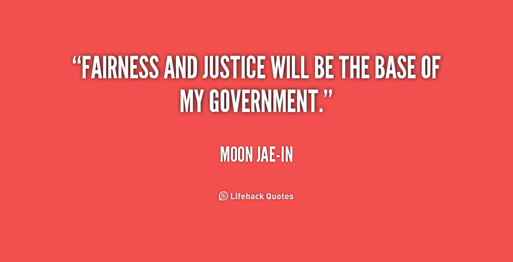 Quotes about Fair and justice (54 quotes)