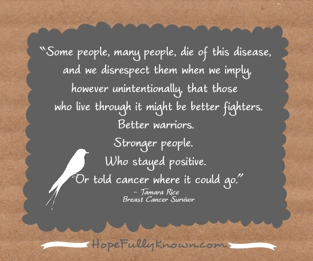 Quotes about Losing cancer battle (21 quotes)