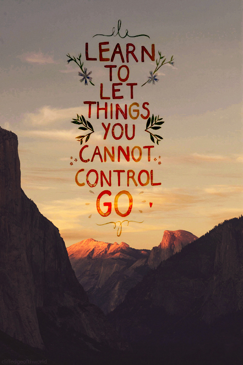 Quotes about Things you cannot control (20 quotes)