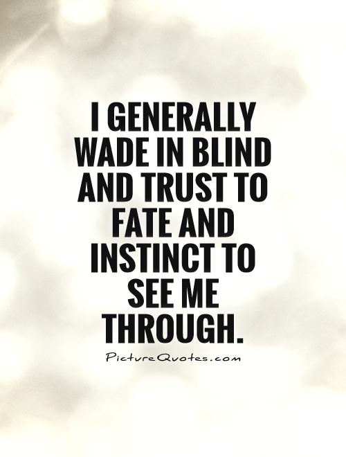 Quotes About Blind Trust 60 Quotes Mesmerizing Blind Quotes