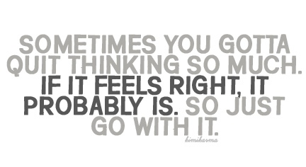 Quotes About Feels Right 166 Quotes