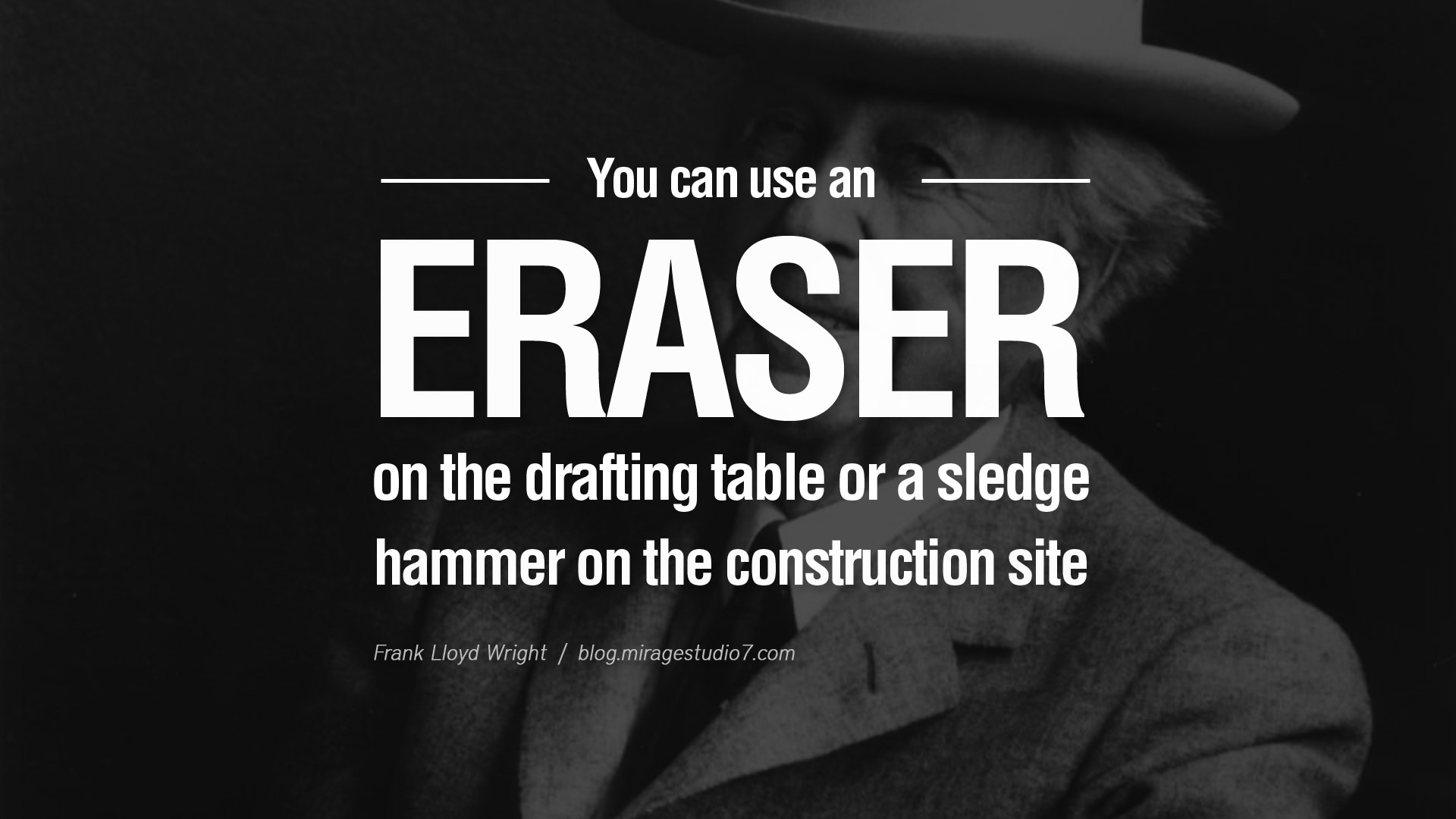 quotes architecture famous architects drafting frank lloyd wright construction architect student pimp hammer inspirational sledge site quotesgram helpful sustainable im