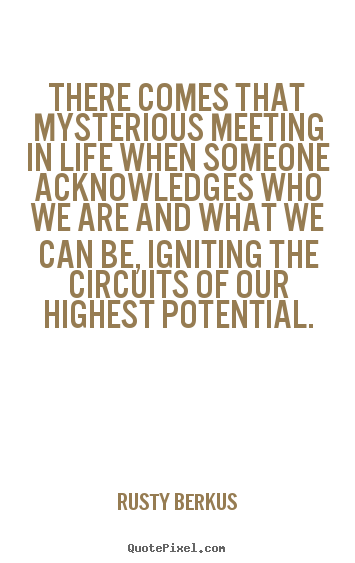 Quotes About Meeting Someone 65 Quotes