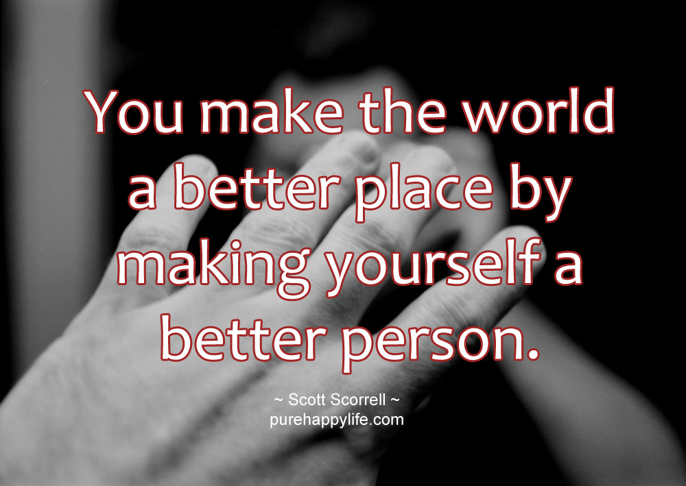Quotes About Making The World Better 58 Quotes