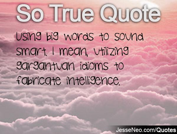 Smart sounding quotes