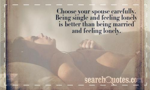 Quotes about Loneliness in marriage (24 quotes)