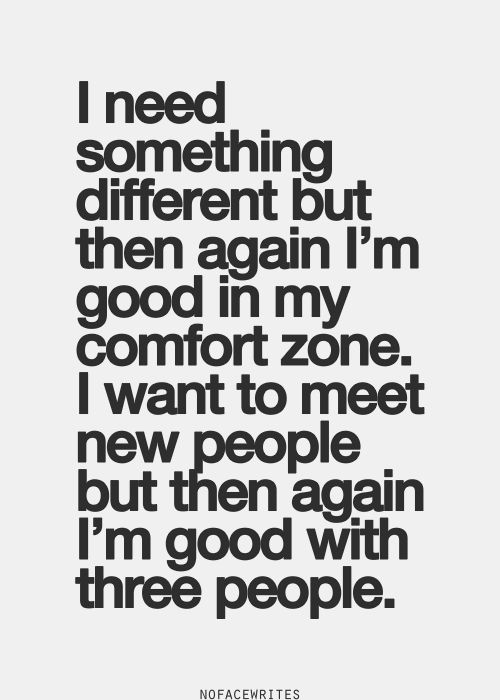 Quotes About Needing Something Different