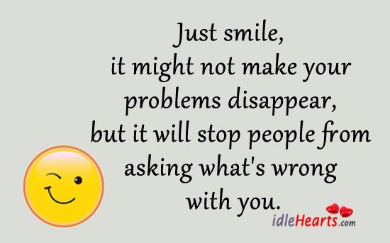 quotes about problem and smile quotes