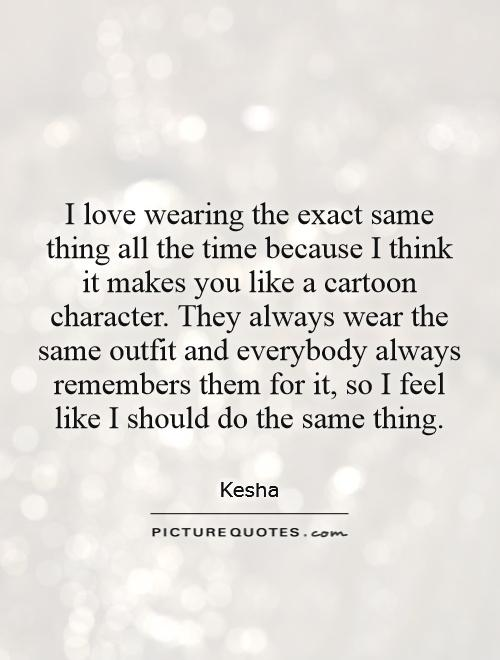 Quotes About Wearing The Same Outfit 18 Quotes