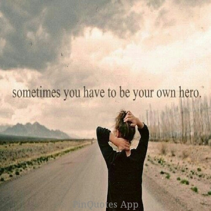 Quotes About Being Your Own Hero 24