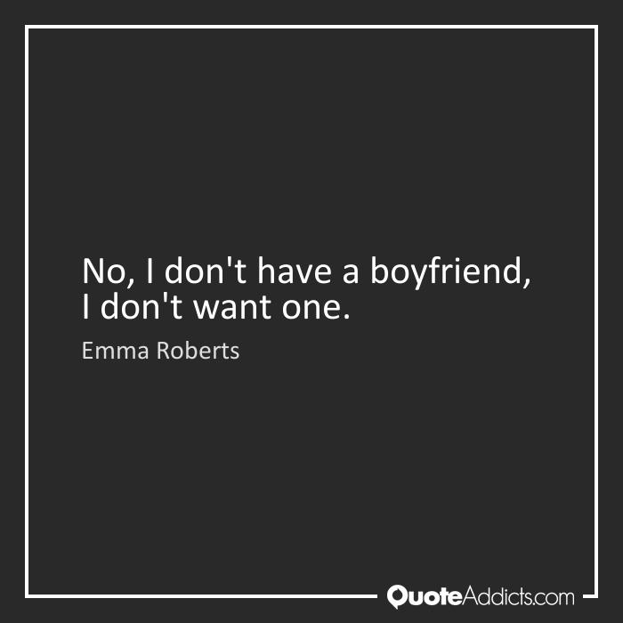 A quotes need boyfriend Funny I