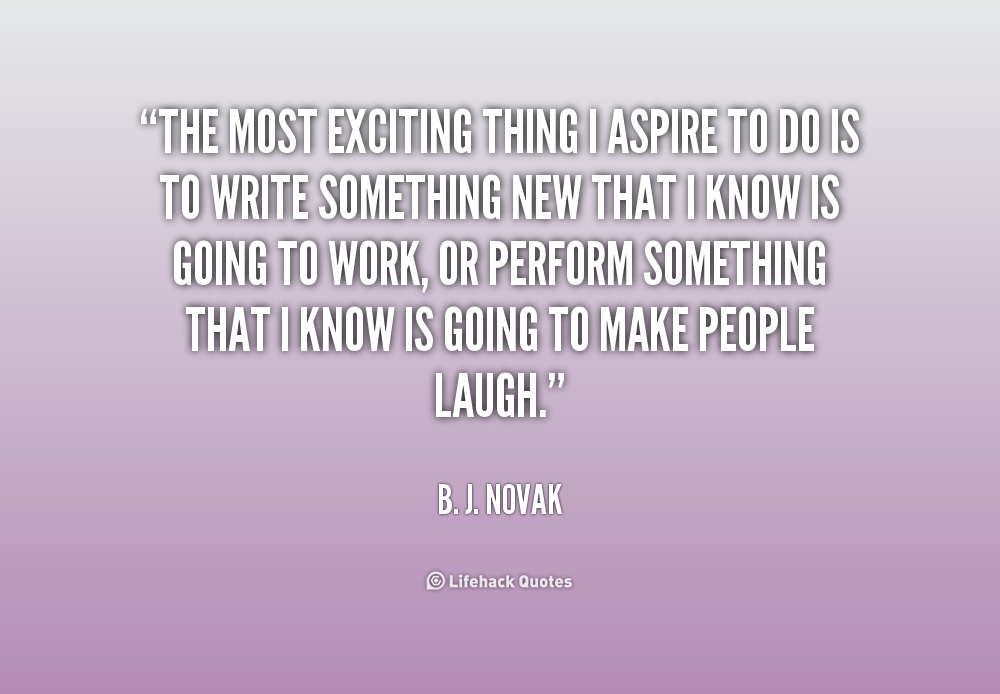 Quotes About Doing Exciting Things 38 Quotes