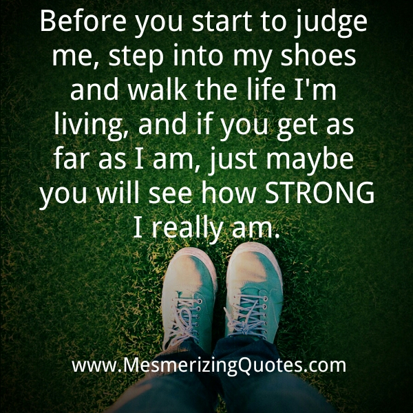 Quotes About Before You Judge Me 32 Quotes