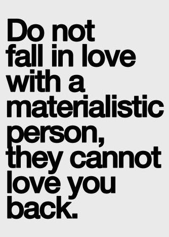 Materialism ...
