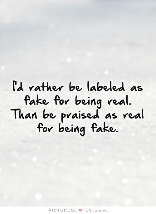 Quotes About Being Real 374 Quotes